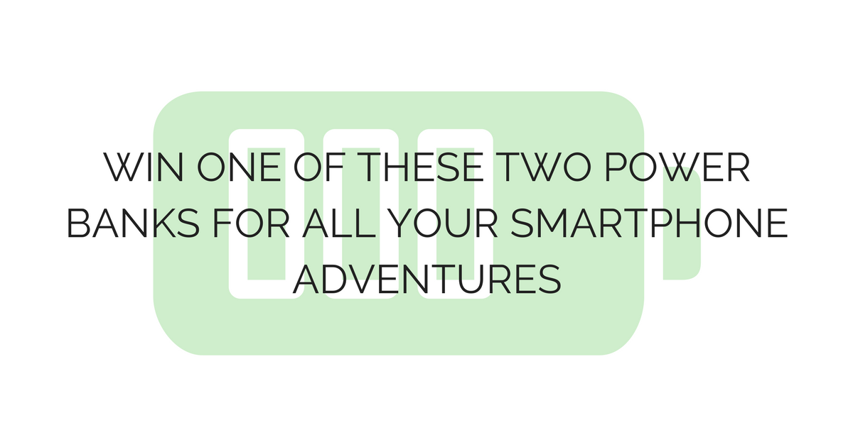 ENDED: Win one of these two power banks for all your smartphone adventures